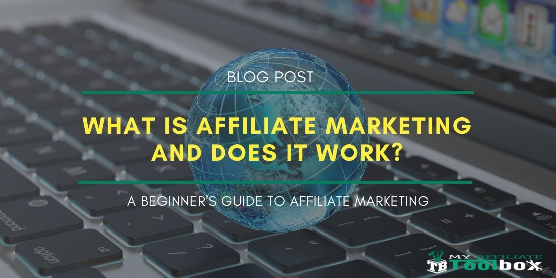 What Is Affiliate Marketing and Does It Work?